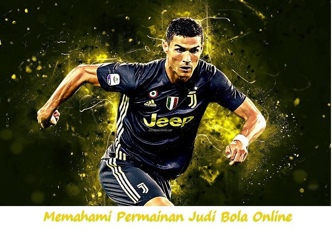 Memahami Permainan Judi Bola Online