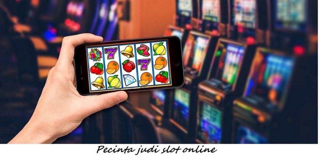 Pecinta judi slot online